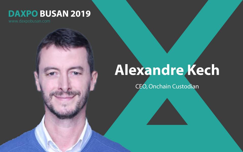 알렉산드레 케치(Alexandre Kech) 온체인 커스터디언 CEO